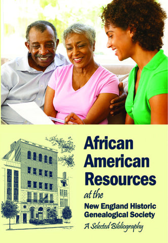 African American Resources at the New England Historic Genealogical Society A Selected Bibliography