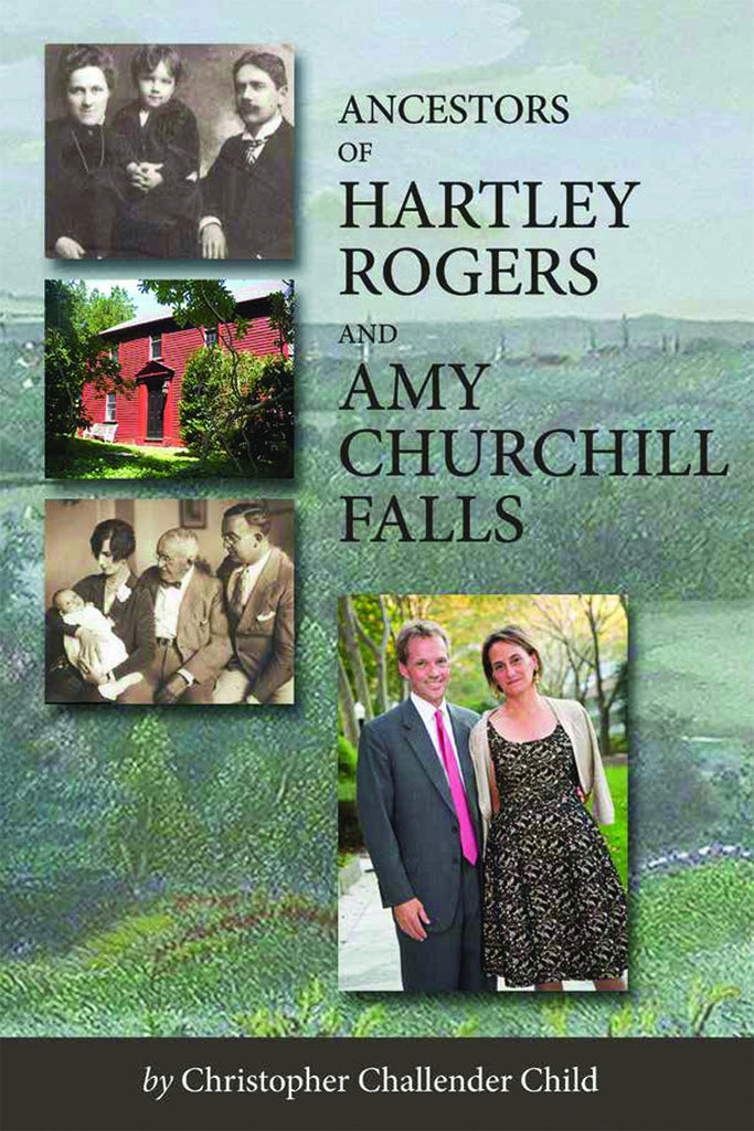 Ancestors of Hartley Rogers and Amy Churchill Falls