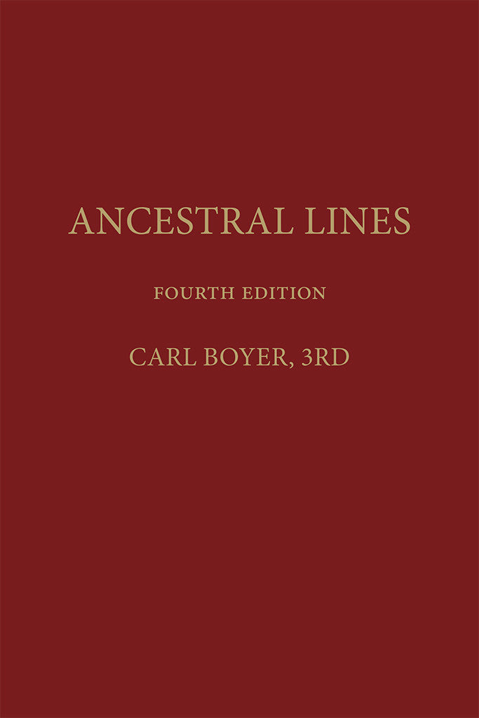 Ancestral Lines: 232 Families in England, Wales, the Netherlands, Germany, New England, New York, New Jersey and Pennsylvania