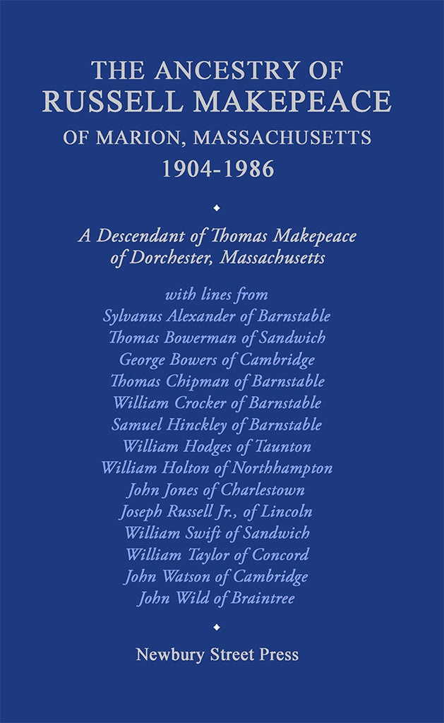 The Ancestry of Russell Makepeace of Marion, Massachusetts, 1904-1986