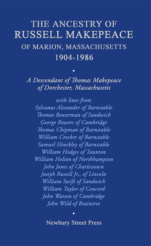 The Ancestry of Russell Makepeace of Marion, Massachusetts, 1904-1986 (used)