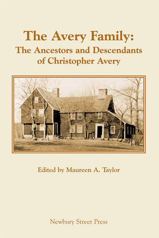 The Avery Family: Ancestors and Descendants of Christopher Avery