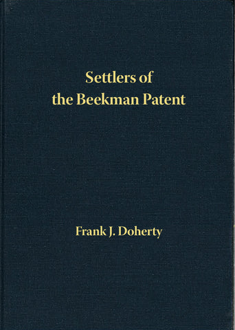 Settlers of the Beekman Patent, Dutchess County, New York; Volume 6: Hadden to Hunt