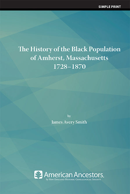 The History of the Black Population of Amherst, Massachusetts, 1728-1870