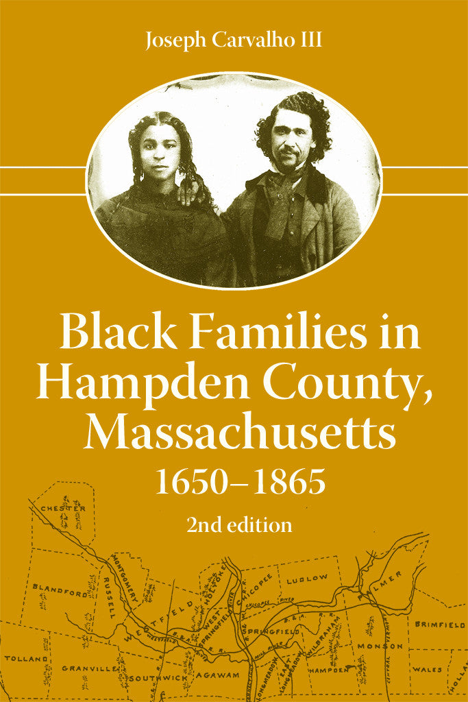 Black Families in Hampden County, Massachusetts, 1650-1865, Revised Edition