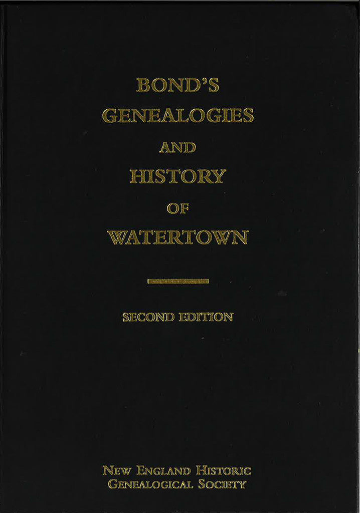 Bond's Genealogies and History of Watertown, Second Edition