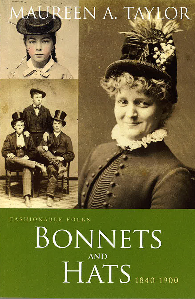 Fashionable Folks: Bonnets and Hats, 1840–1900
