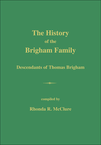 The History of the Brigham Family Descendants of Thomas Brigham (used)