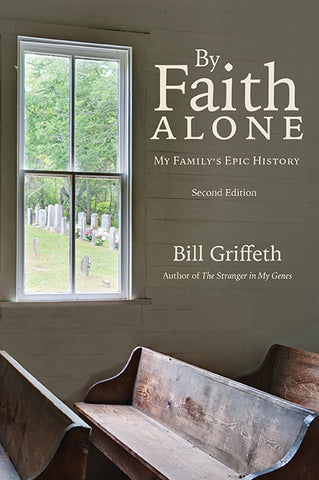 By Faith Alone: My Family's Epic History, Second Edition