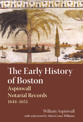 The Early History of Boston Aspinwall Notarial Records, 1644–1651