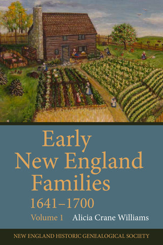 Early New England Families, 1641-1700: Volume 1