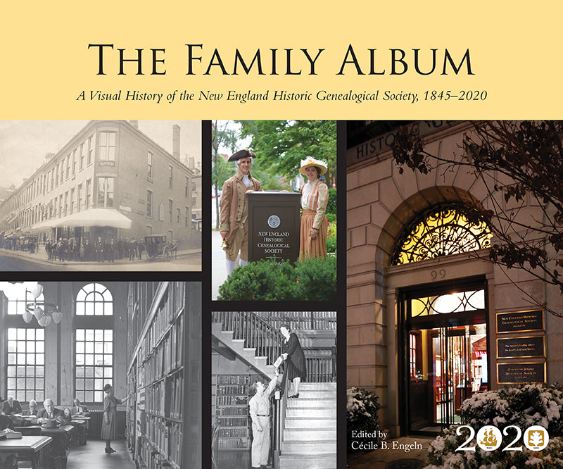 The Family Album: A Visual History of the New England Historic Genealogical Society, 1845–2020