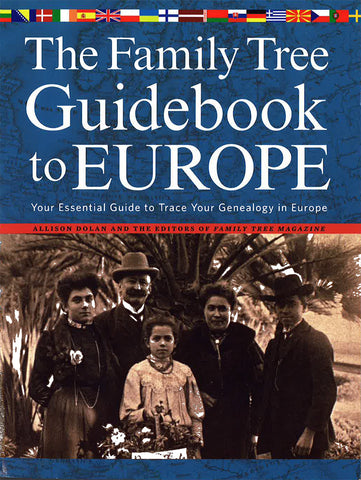 The Family Tree Guidebook to Europe Your Essenntial Guide to Trace Your Genealogy in Europe
