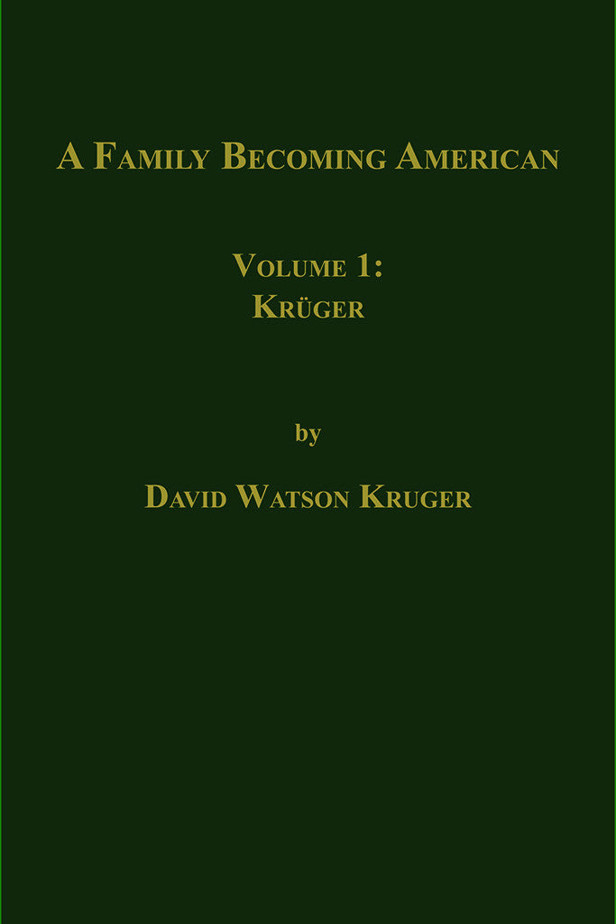 A Family Becoming American,  Volume I: Kruger (used)