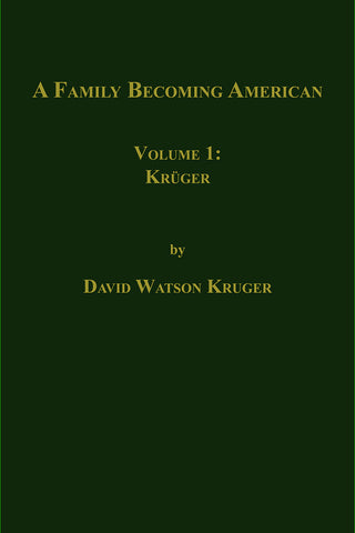 A Family Becoming American, Volume 1: Krüger