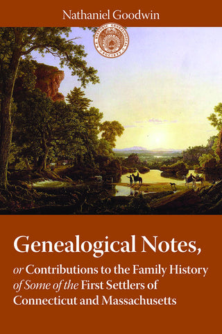 Genealogical Notes: First Settlers of Connecticut and Massachusetts