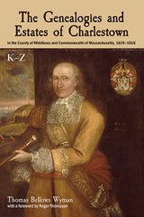 The Genealogies and Estates of Charlestown (in two volumes)