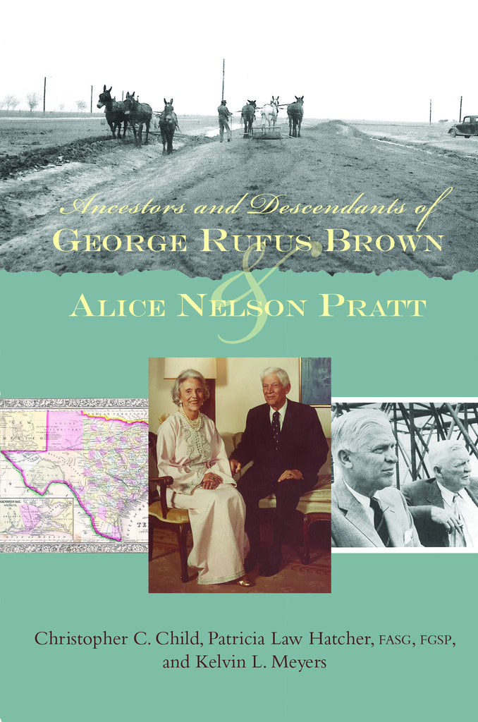 Ancestors & Descendants of George Rufus Brown & Alice Nelson Pratt (damaged)
