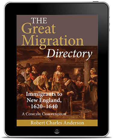 E-book Edition of The Great Migration Directory: Immigrants to New England, 1620-1640