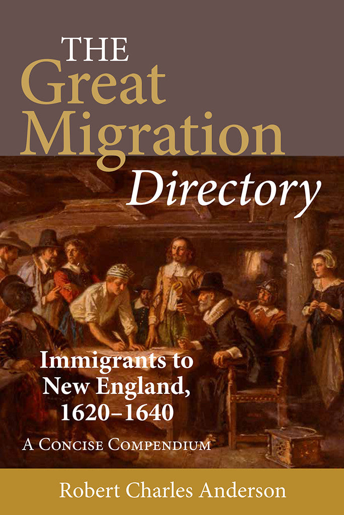 The Great Migration Directory: Immigrants to New England, 1620–1640