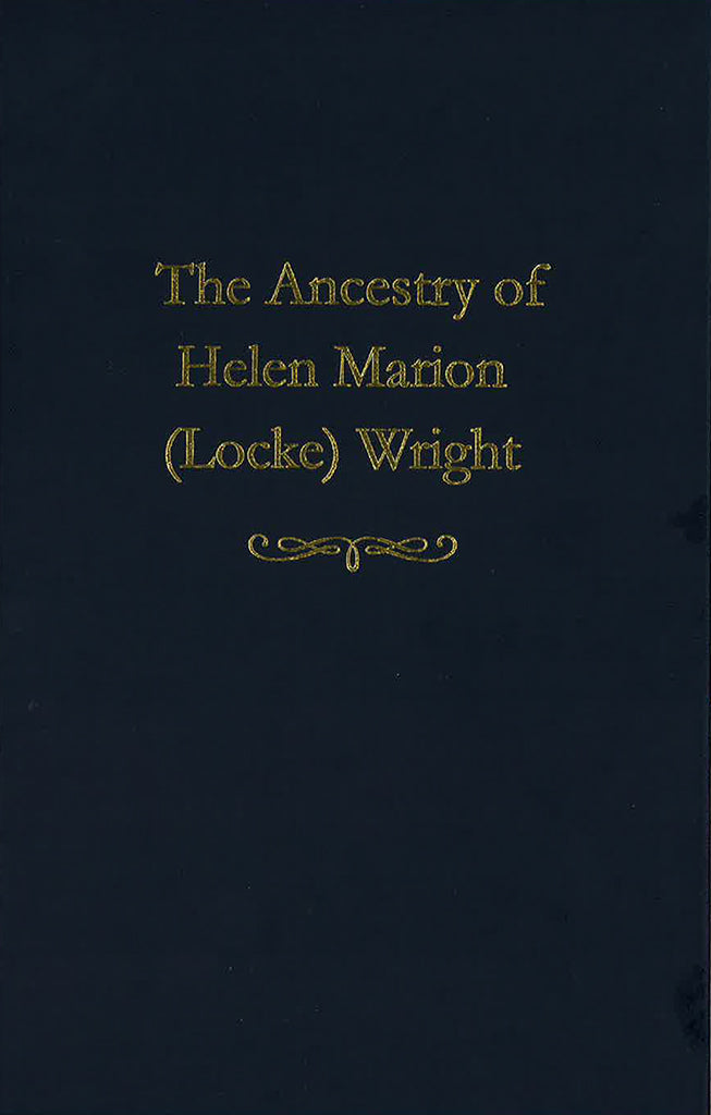 The Ancestry of Helen Marion (Locke) Wright (used)