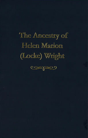 The Ancestry of Helen Marion (Locke) Wright