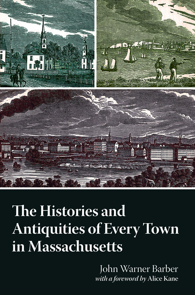 History and Antiquities of Every Town in Massachusetts