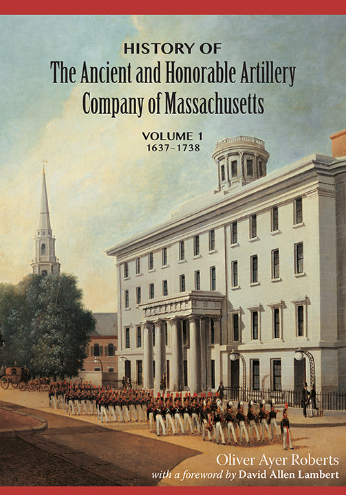 History of the Ancient and Honorable Artillery Company of Massachusetts, 4-volume set