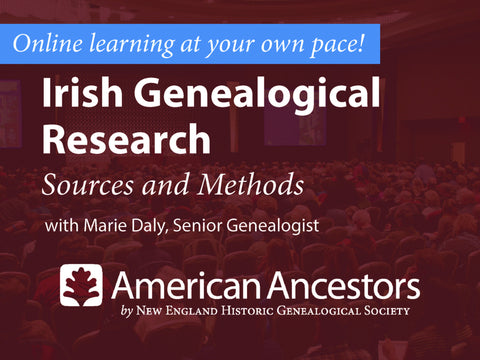 Online Learning: Irish Genealogical Research, Sources and Methods