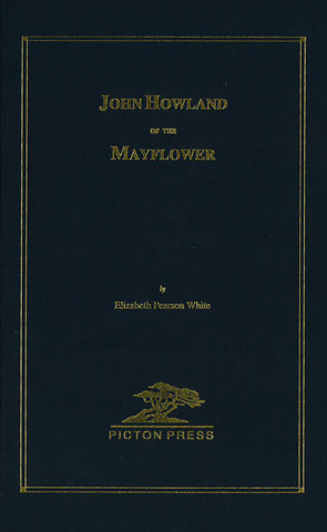John Howland of the Mayflower, Volume 2: The First Five Generations of Documented Descendants Through His Second Child John2 Howland and His Wife, Mary Lee