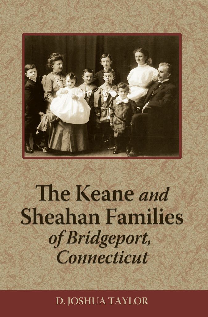 The Keane and Sheahan Families of Bridgeport, Connecticut