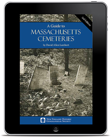 E-book Edition of A Guide to Massachusetts Cemeteries, Third Edition