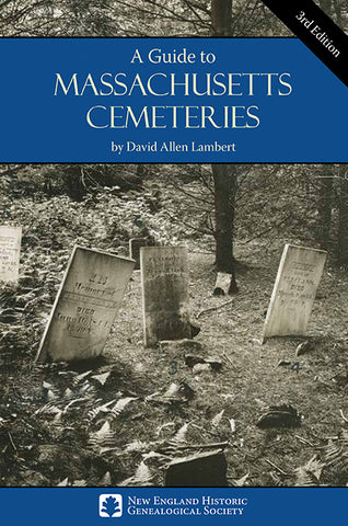 A Guide to Massachusetts Cemeteries, Third Edition