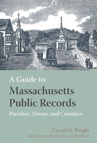 A Guide to Massachusetts Public Records Parishes, Towns, and Counties