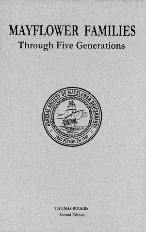 Mayflower Families Through Five Generations Descendants of the Pilgrims Who Landed in Plymouth Massachusetts December 1620 Volume 7  Peter Brown Second Edition