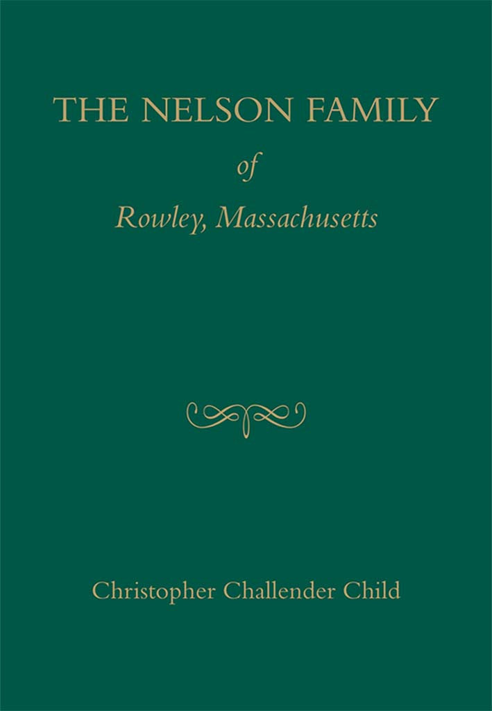 The Nelson Family of Rowley, Massachusetts