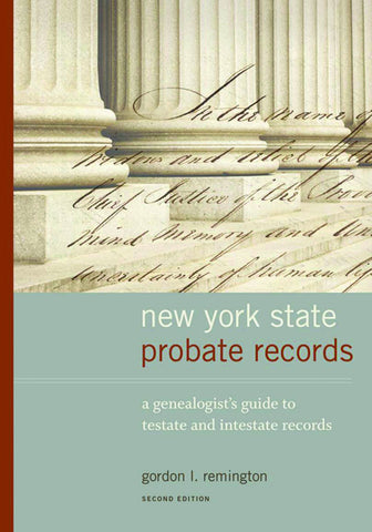 New York Probate Records: A Genealogist's Guide to Testate and Intestate Records