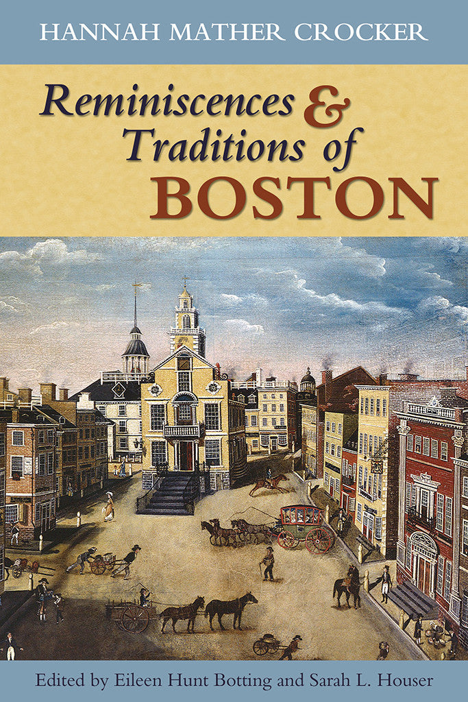 Reminiscences and Traditions of Boston by Hannah Mather Crocker