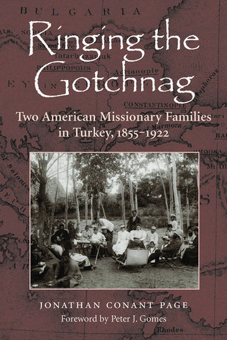 Ringing the Gotchnag: Two American Missionary Families in Turkey 1855–1922