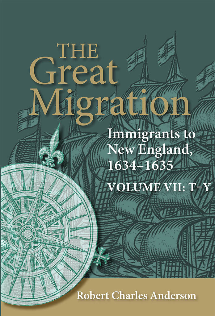 The Great Migration: Immigrants to New England, 1634-1635, Volume VII: T-Y (paperback)