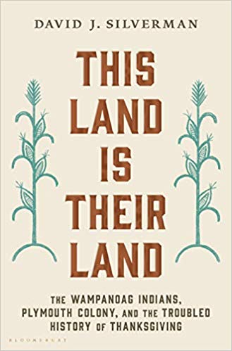 This Land is Their Land: The Wampanoag Indians, Plymouth Colony and the Troubled History of Thanksgiving