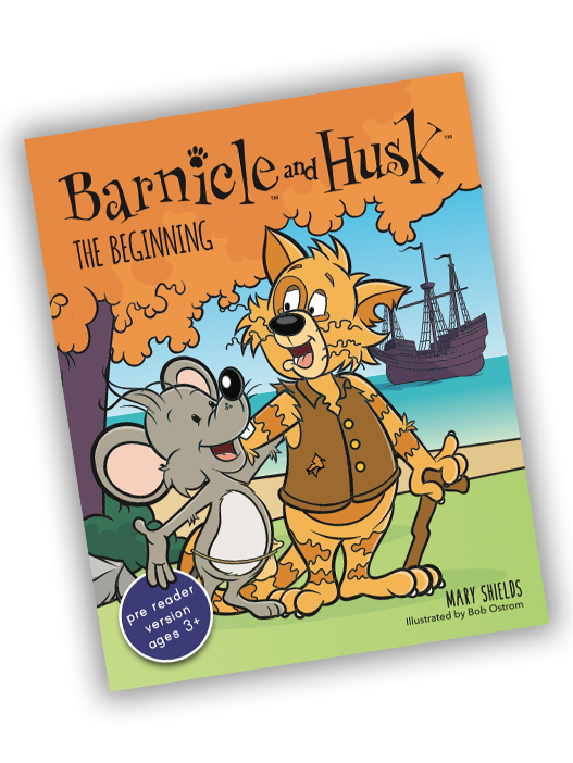 Barnicle and Husk: The Adventure Begins (for pre-readers ages 3+)