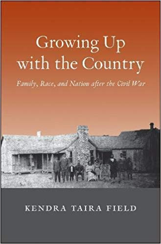 Growing Up With the Country: Family, Race, and Nation After the Civil War