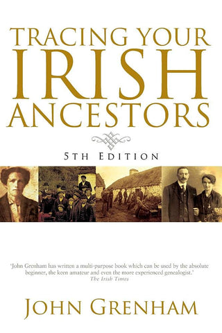Tracing Your Irish Ancestors, 5th Edition