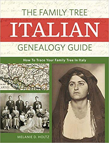 The Family Tree Italian Genealogy Guide: How to Trace Your Family Tree in Italy