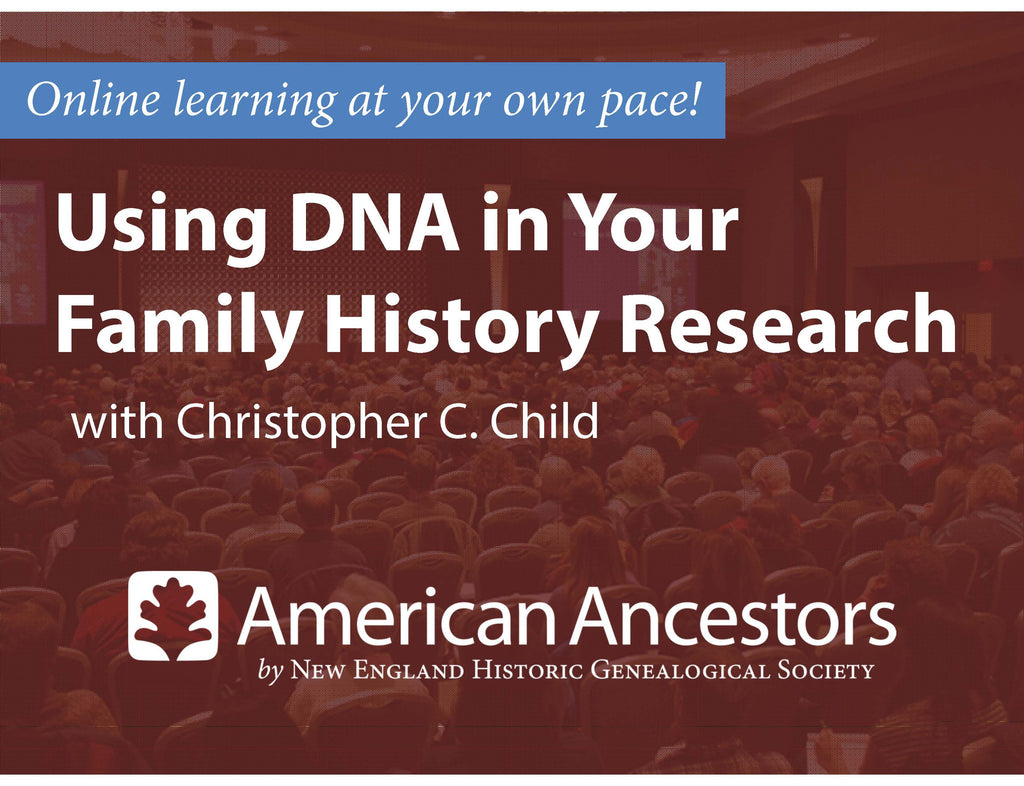 Online Learning: Using DNA in Your Family History Research