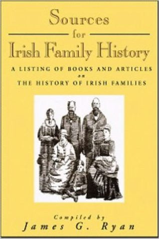 Sources for Irish Family History: A Listing of Books and Articles on The History of Irish Families