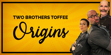 A Spoonful of Sugar: The Two Brothers Toffee Story