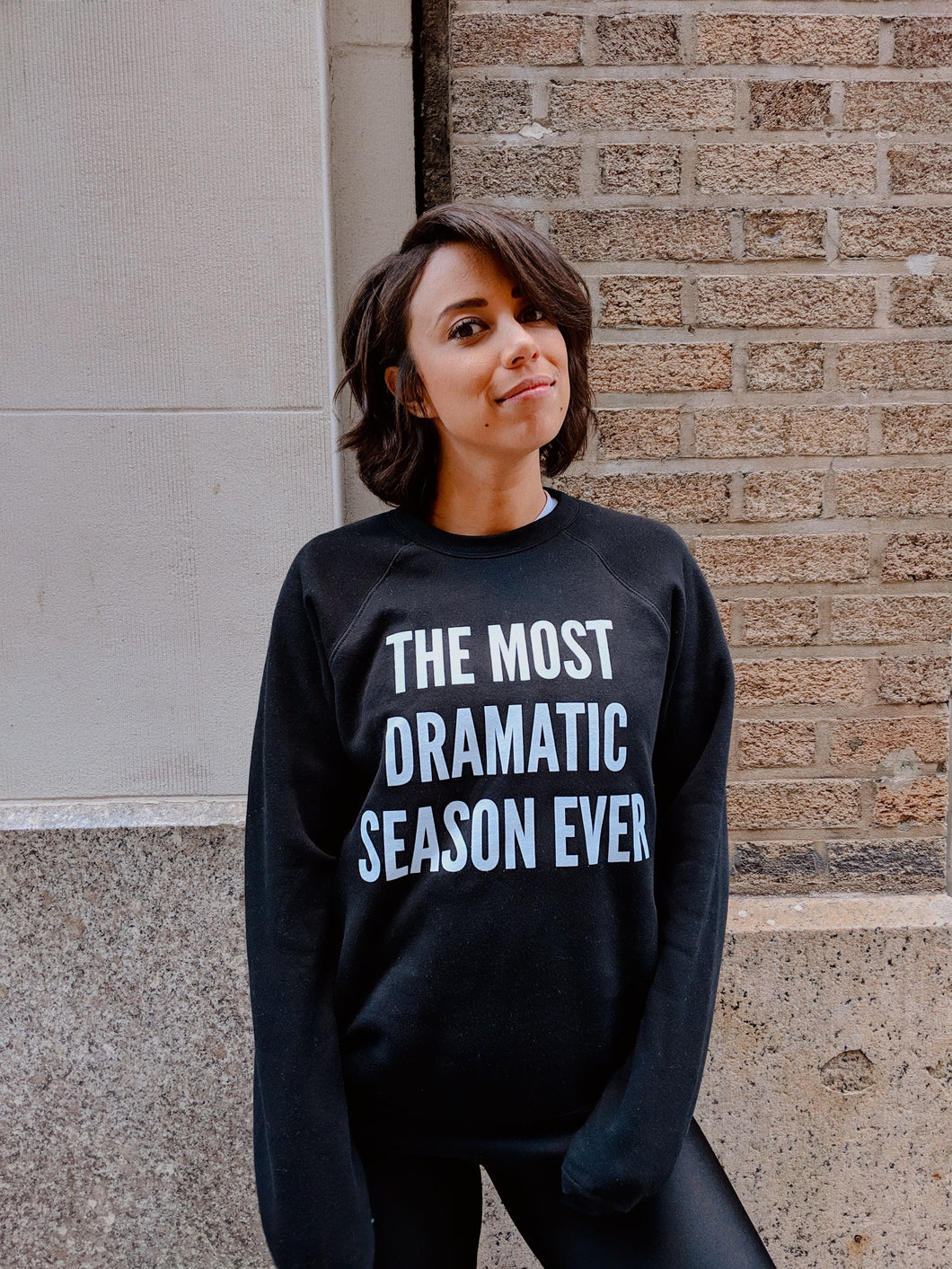 Most Dramatic Season Ever Sweatshirt