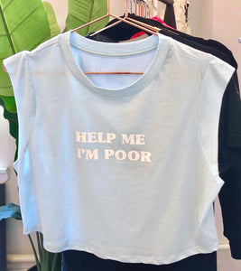 Help Me I'm Poor Cropped Tank